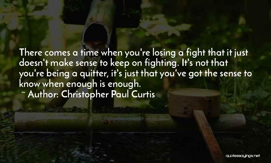 When Life Doesn't Make Sense Quotes By Christopher Paul Curtis