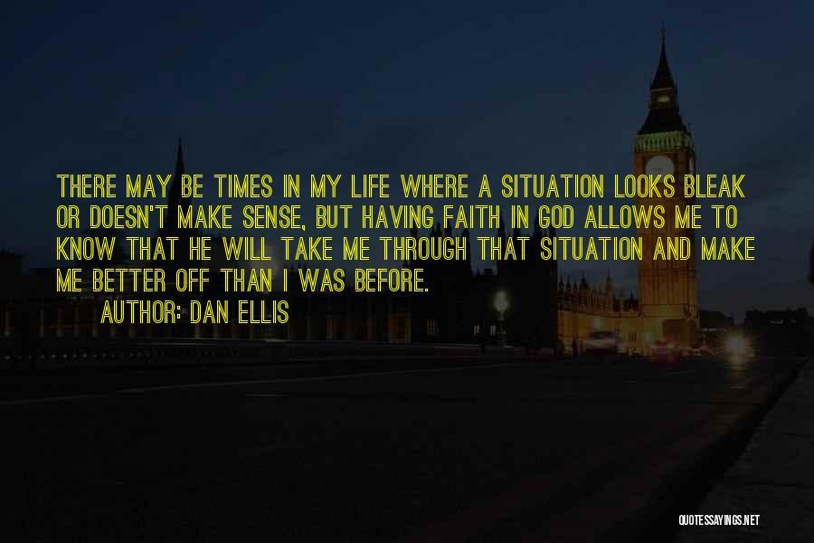 When Life Doesn't Make Sense Quotes By Dan Ellis