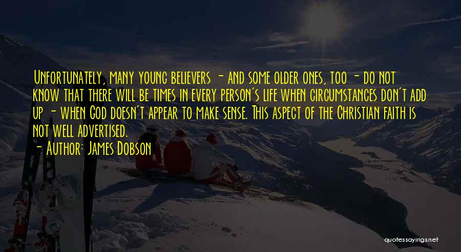 When Life Doesn't Make Sense Quotes By James Dobson