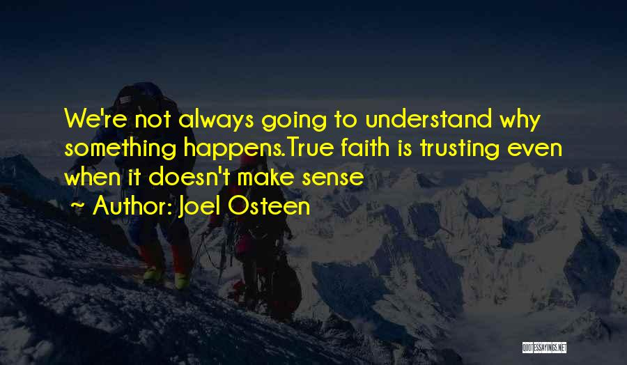 When Life Doesn't Make Sense Quotes By Joel Osteen