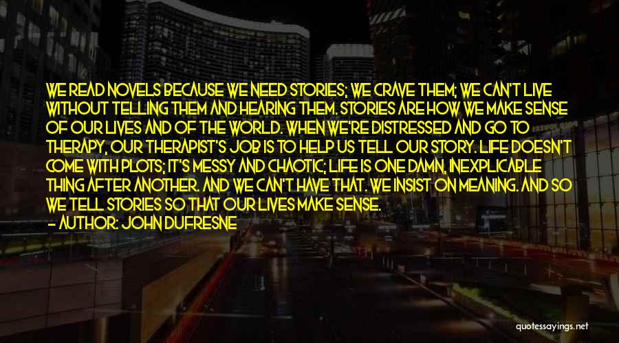 When Life Doesn't Make Sense Quotes By John Dufresne