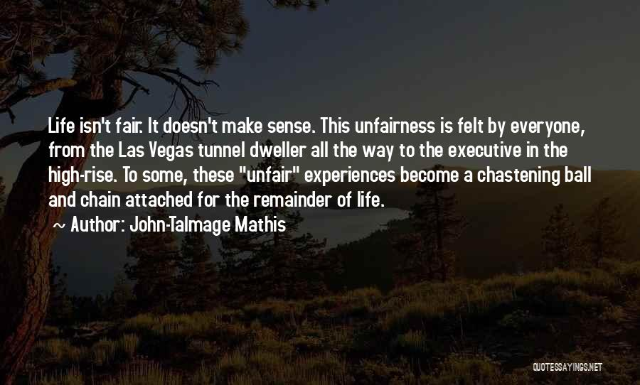 When Life Doesn't Make Sense Quotes By John-Talmage Mathis