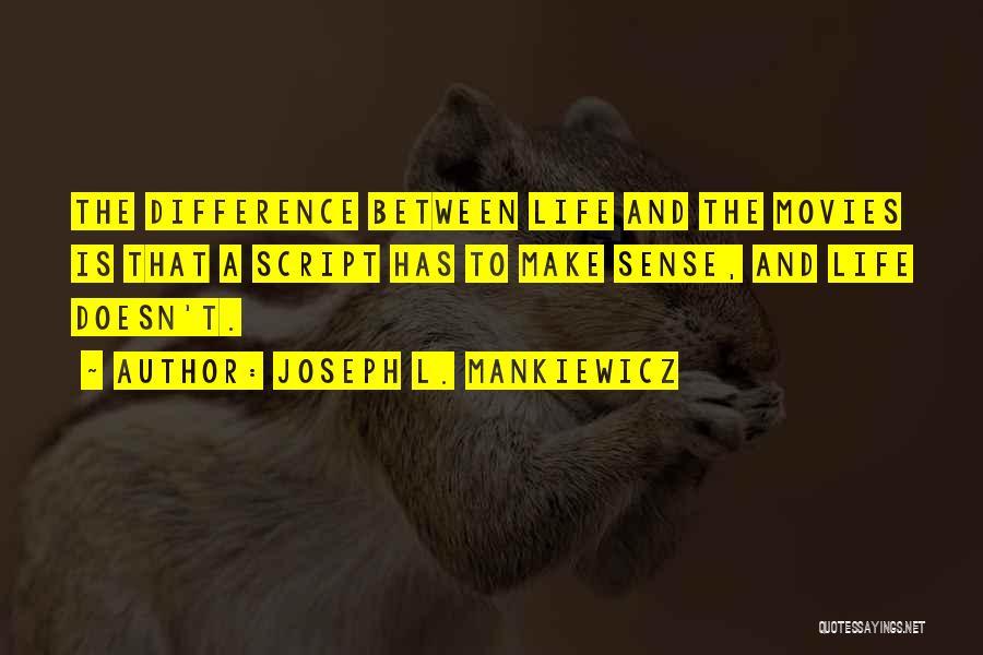 When Life Doesn't Make Sense Quotes By Joseph L. Mankiewicz