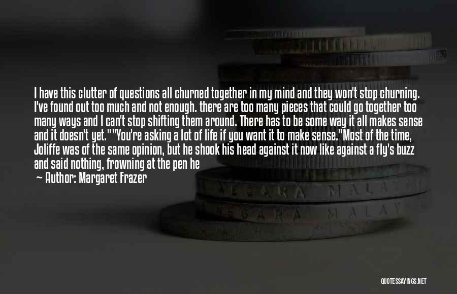 When Life Doesn't Make Sense Quotes By Margaret Frazer