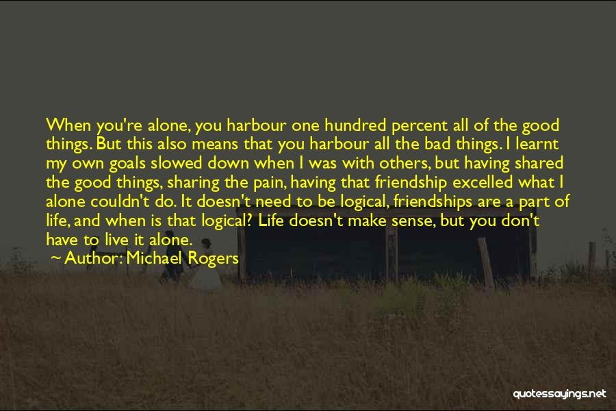 When Life Doesn't Make Sense Quotes By Michael Rogers