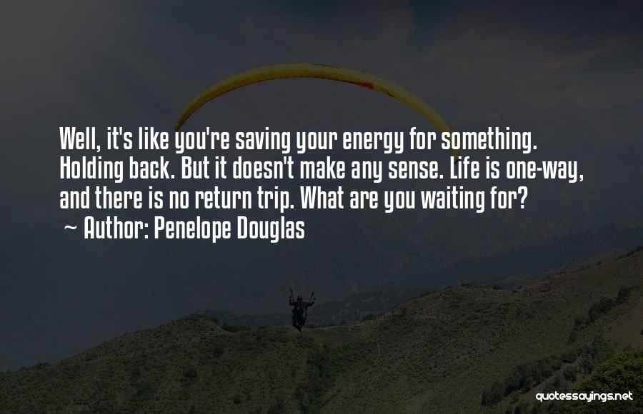 When Life Doesn't Make Sense Quotes By Penelope Douglas