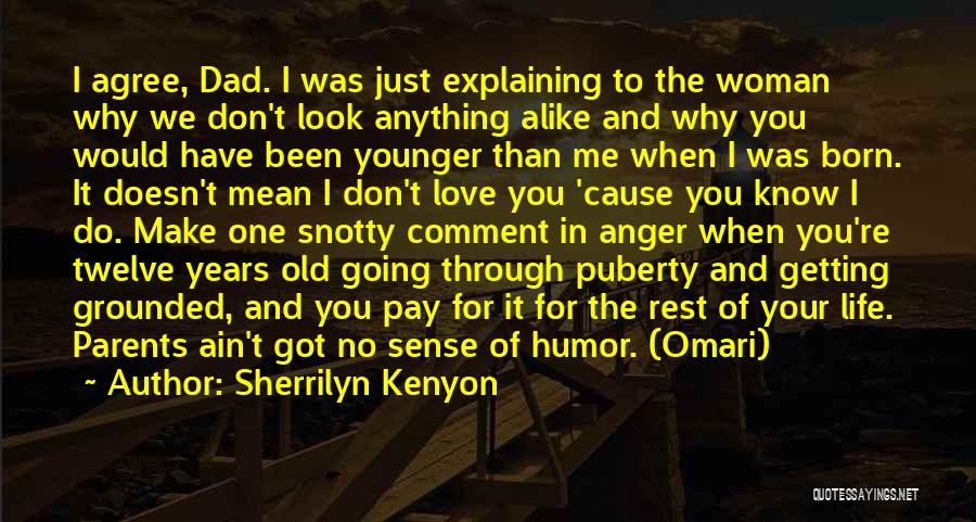 When Life Doesn't Make Sense Quotes By Sherrilyn Kenyon