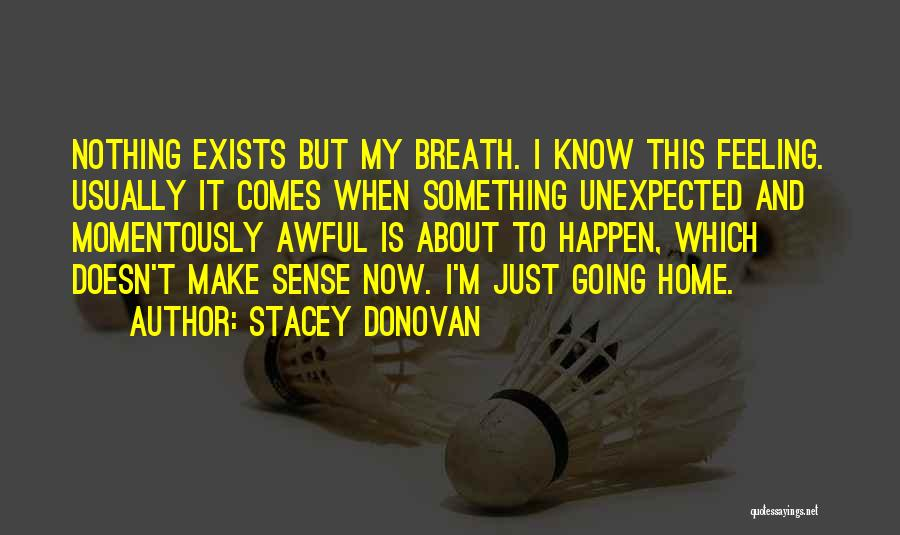 When Life Doesn't Make Sense Quotes By Stacey Donovan