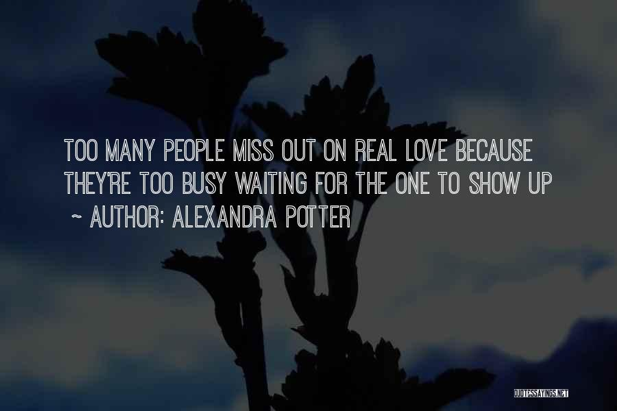 When Life Gets Busy Quotes By Alexandra Potter