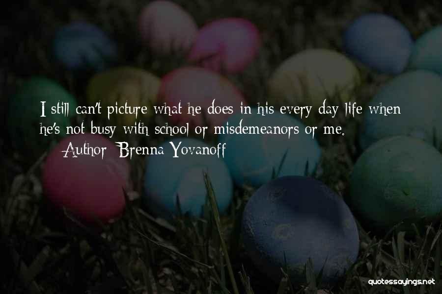When Life Gets Busy Quotes By Brenna Yovanoff