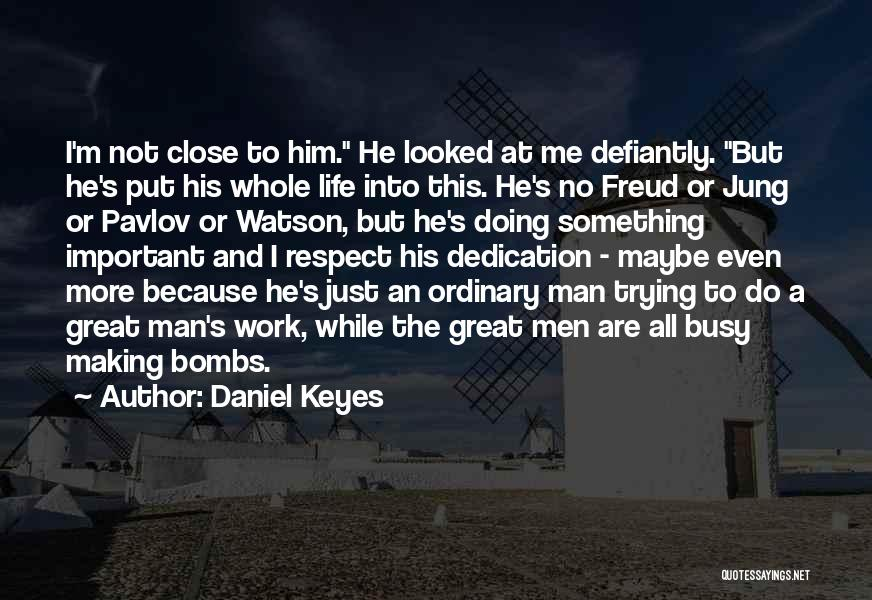 When Life Gets Busy Quotes By Daniel Keyes