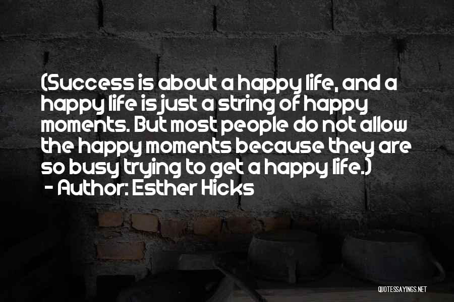 When Life Gets Busy Quotes By Esther Hicks