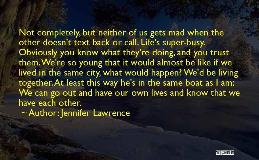 When Life Gets Busy Quotes By Jennifer Lawrence