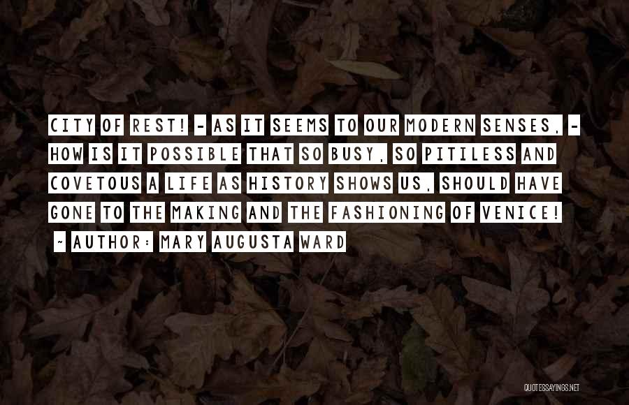 When Life Gets Busy Quotes By Mary Augusta Ward