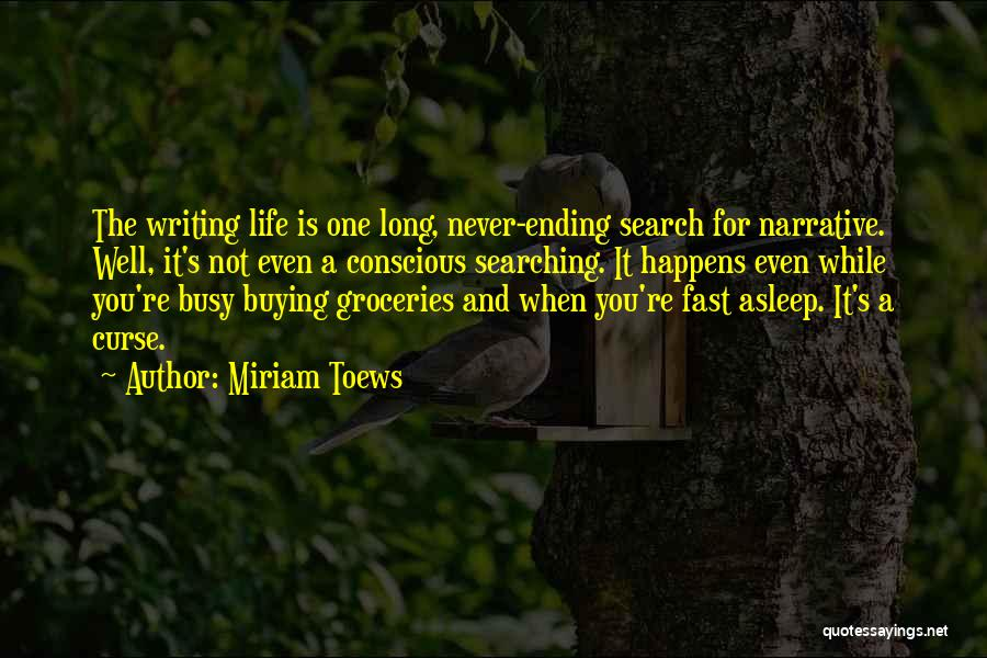 When Life Gets Busy Quotes By Miriam Toews