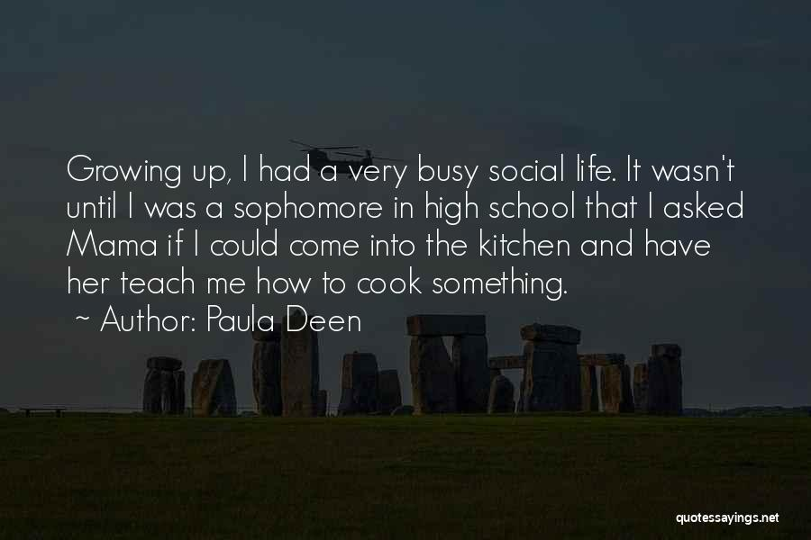 When Life Gets Busy Quotes By Paula Deen
