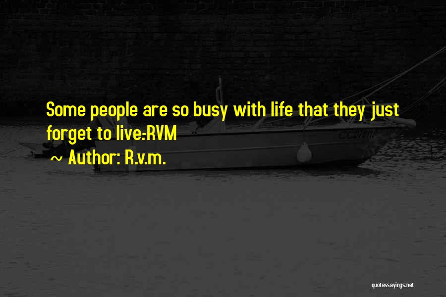 When Life Gets Busy Quotes By R.v.m.