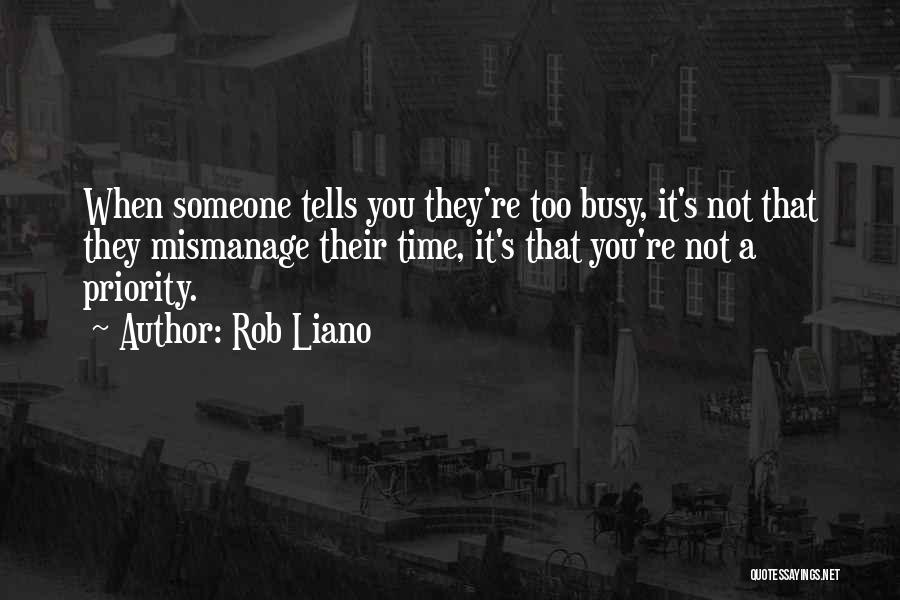 When Life Gets Busy Quotes By Rob Liano