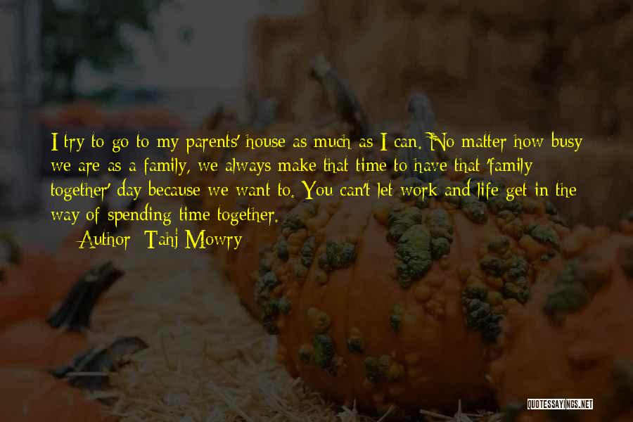 When Life Gets Busy Quotes By Tahj Mowry