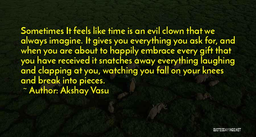 When Life Gives Quotes By Akshay Vasu