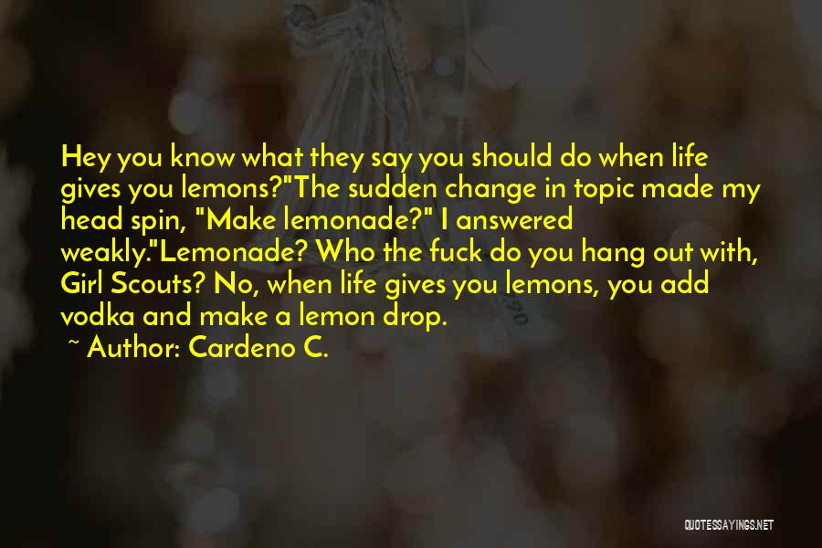 When Life Gives Quotes By Cardeno C.