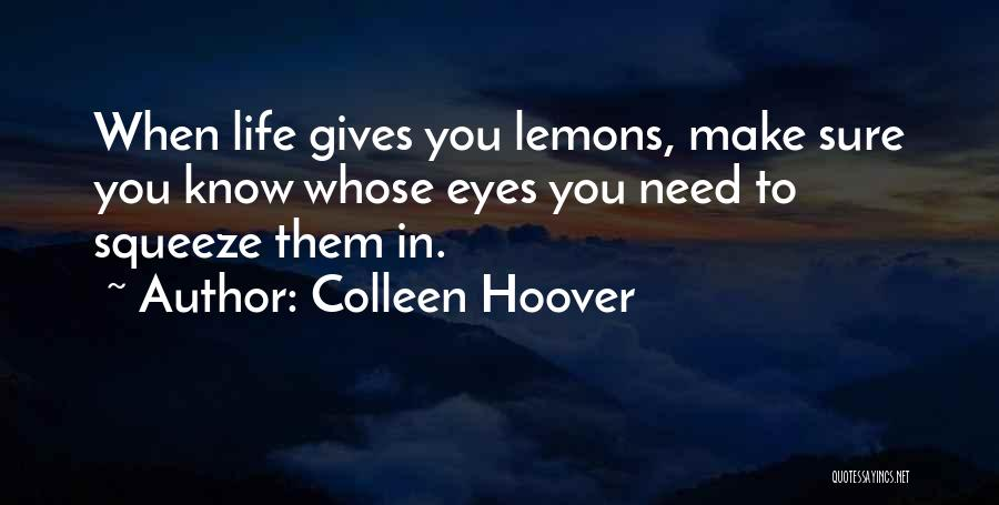 When Life Gives Quotes By Colleen Hoover