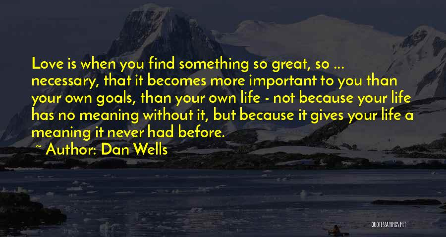 When Life Gives Quotes By Dan Wells