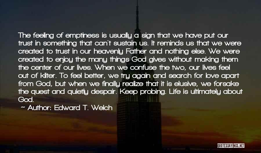 When Life Gives Quotes By Edward T. Welch