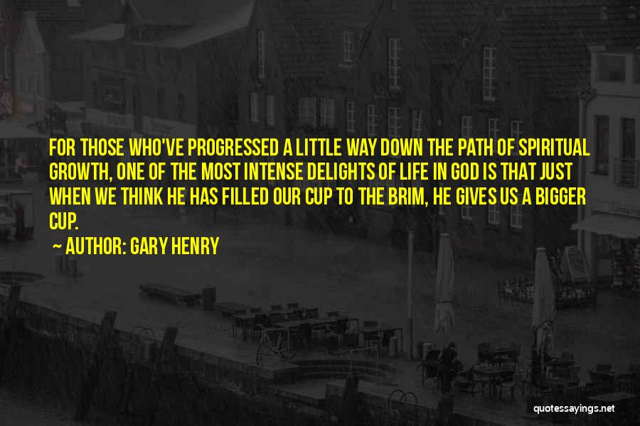 When Life Gives Quotes By Gary Henry