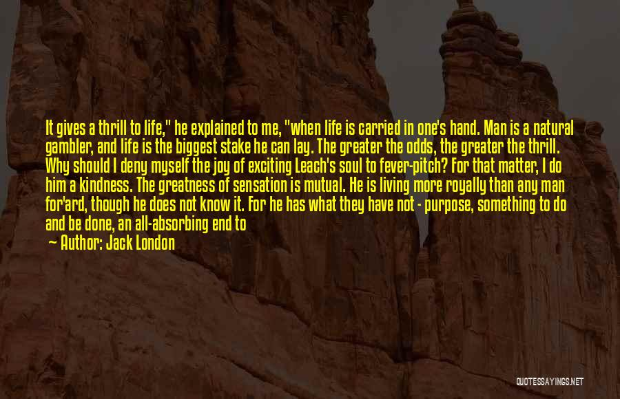 When Life Gives Quotes By Jack London