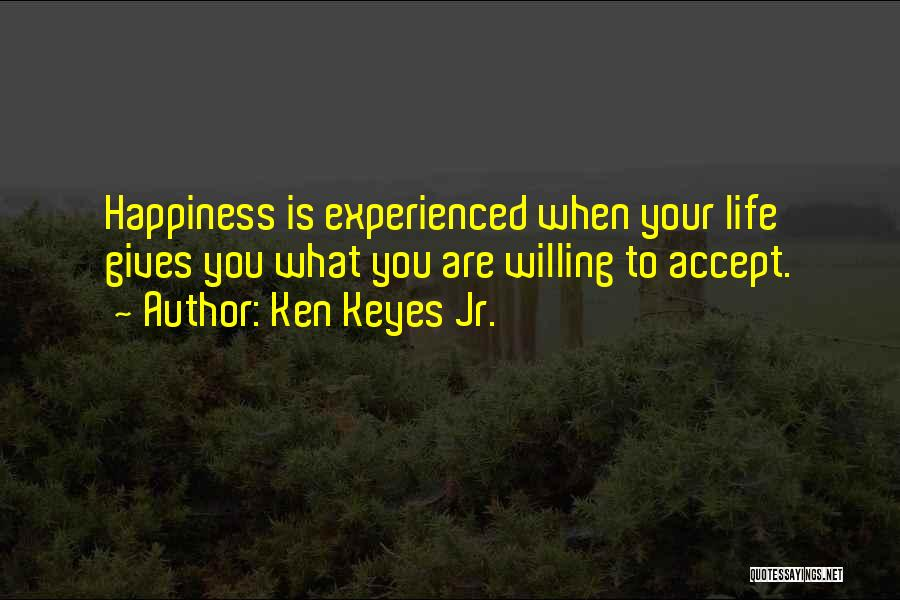 When Life Gives Quotes By Ken Keyes Jr.