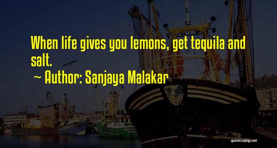When Life Gives Quotes By Sanjaya Malakar