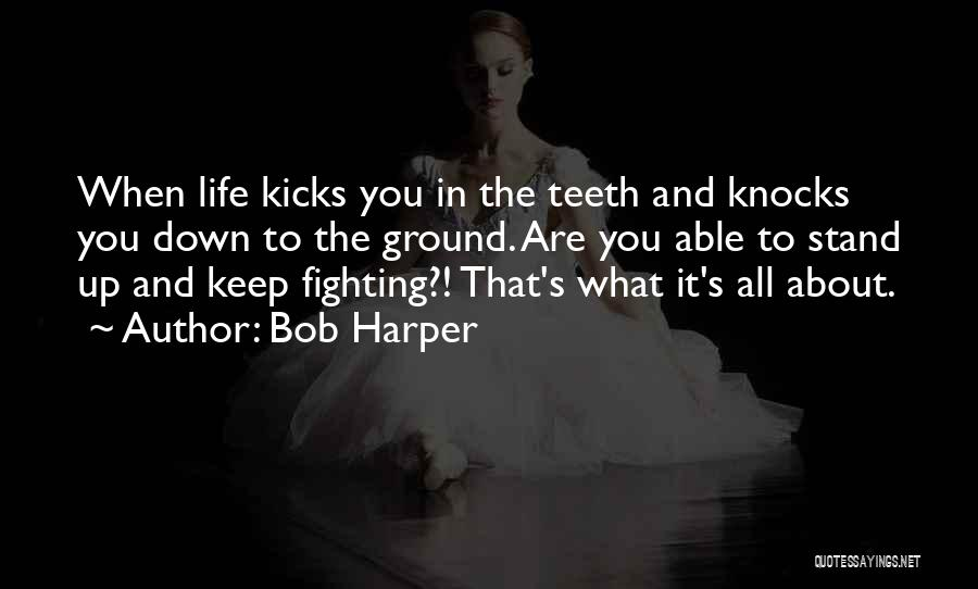When Life Knocks U Down Quotes By Bob Harper