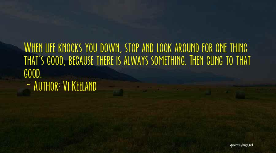 When Life Knocks U Down Quotes By Vi Keeland