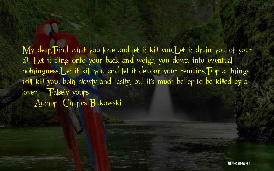 When Only Love Remains Quotes By Charles Bukowski