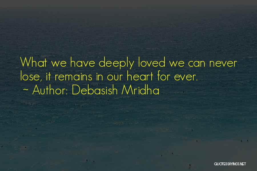 When Only Love Remains Quotes By Debasish Mridha