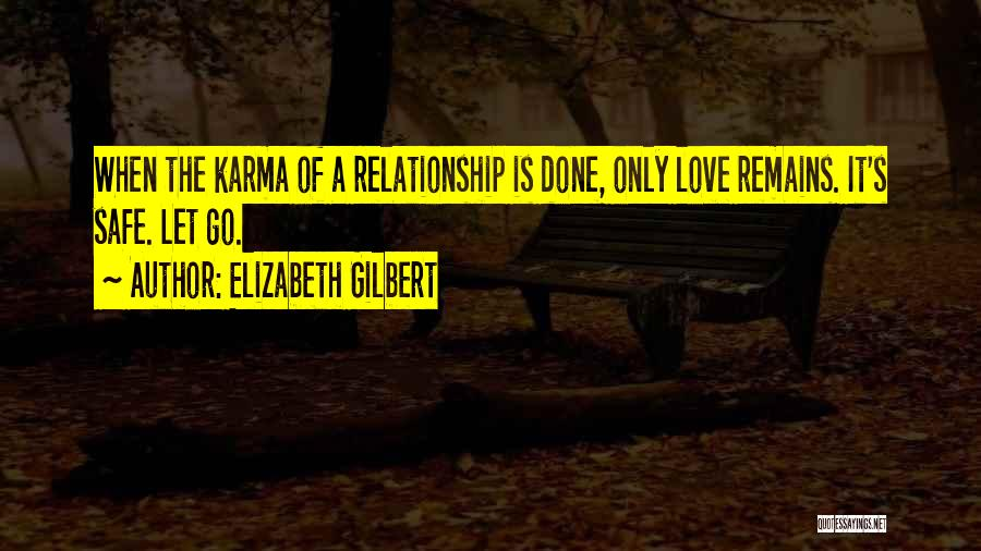 When Only Love Remains Quotes By Elizabeth Gilbert
