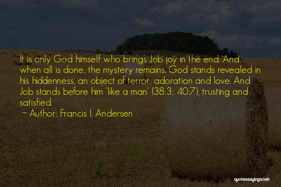 When Only Love Remains Quotes By Francis I. Andersen