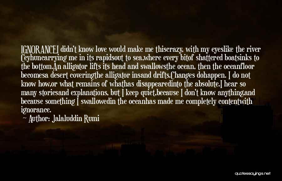 When Only Love Remains Quotes By Jalaluddin Rumi