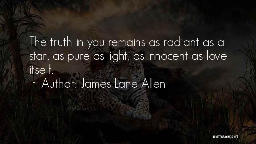 When Only Love Remains Quotes By James Lane Allen