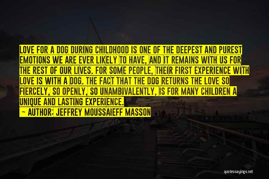 When Only Love Remains Quotes By Jeffrey Moussaieff Masson