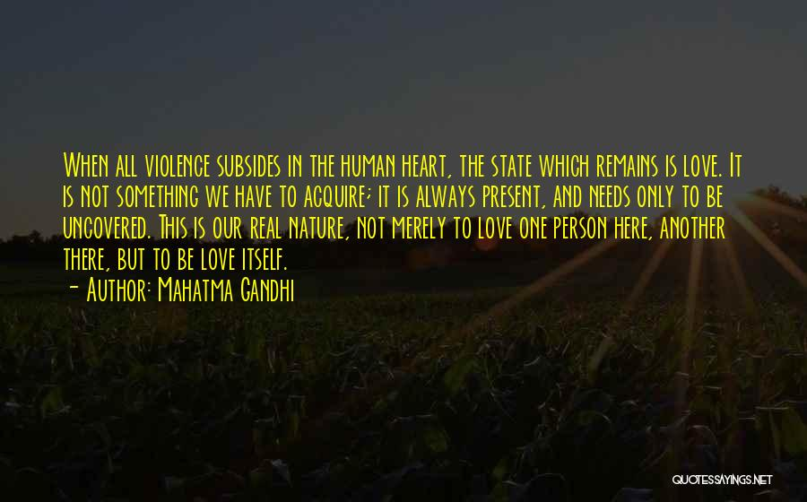 When Only Love Remains Quotes By Mahatma Gandhi