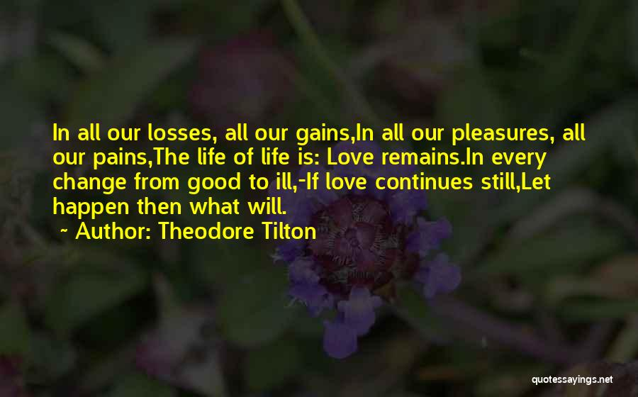 When Only Love Remains Quotes By Theodore Tilton