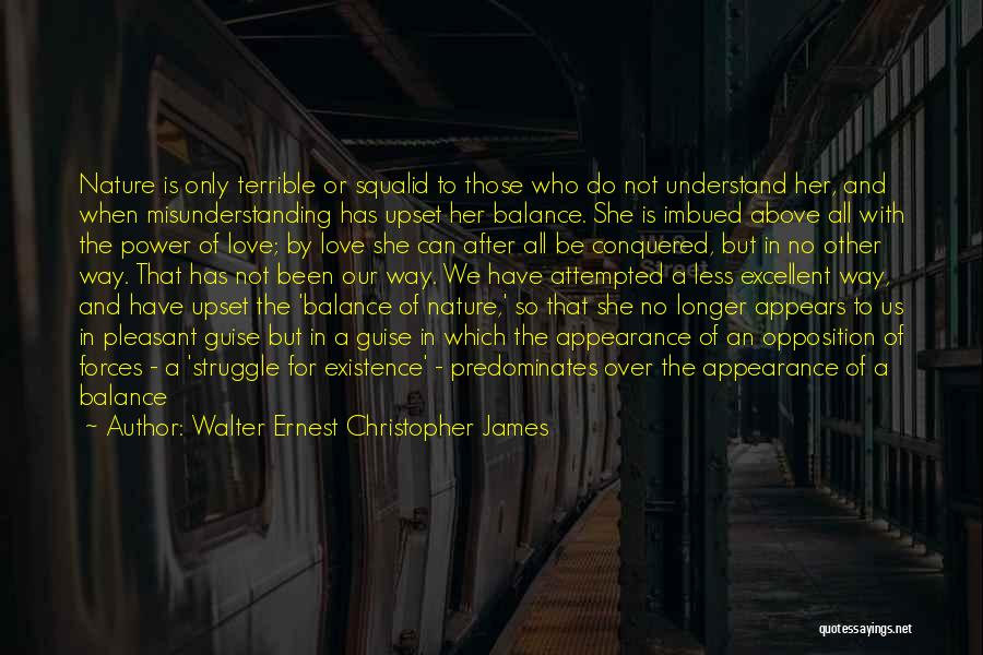When Only Love Remains Quotes By Walter Ernest Christopher James