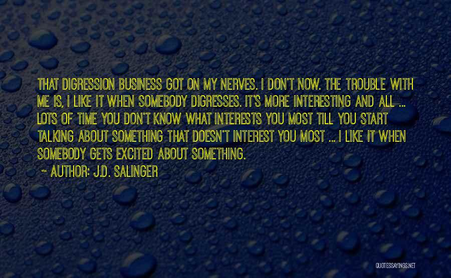 When Somebody Doesn't Like You Quotes By J.D. Salinger