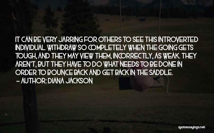 When The Going Gets Tough Quotes By Diana Jackson