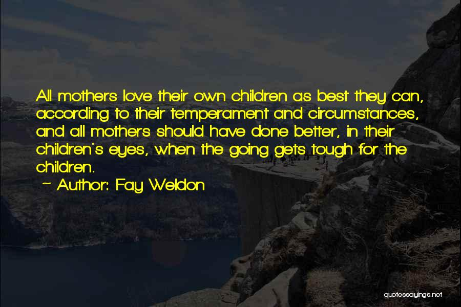 When The Going Gets Tough Quotes By Fay Weldon
