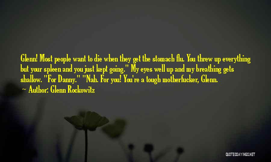 When The Going Gets Tough Quotes By Glenn Rockowitz