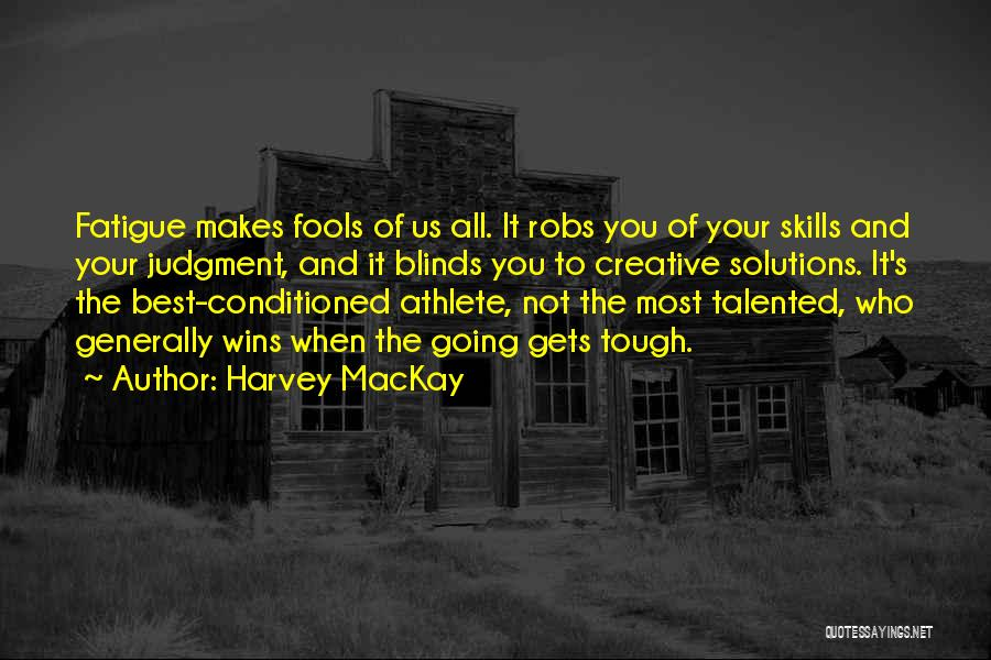 When The Going Gets Tough Quotes By Harvey MacKay