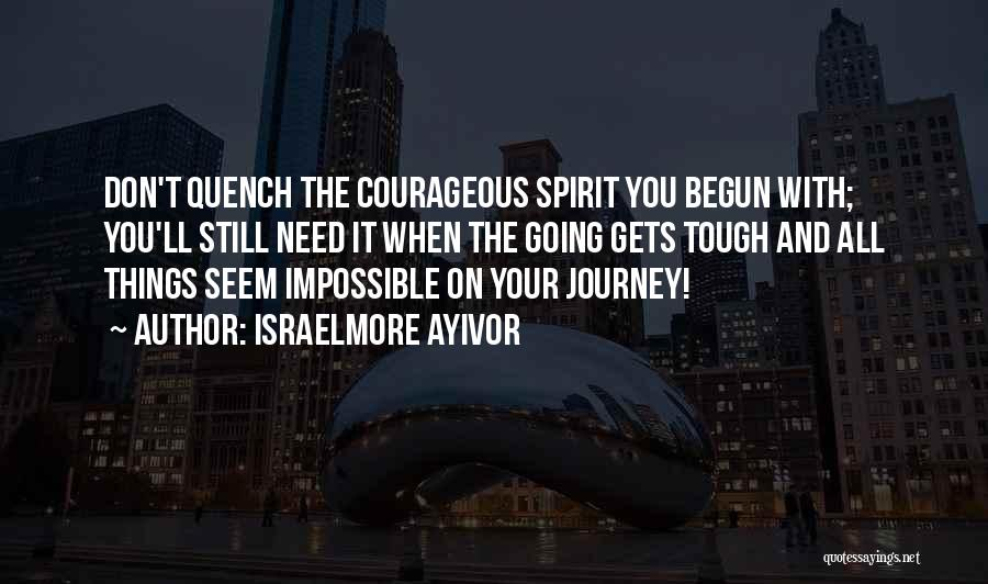 When The Going Gets Tough Quotes By Israelmore Ayivor